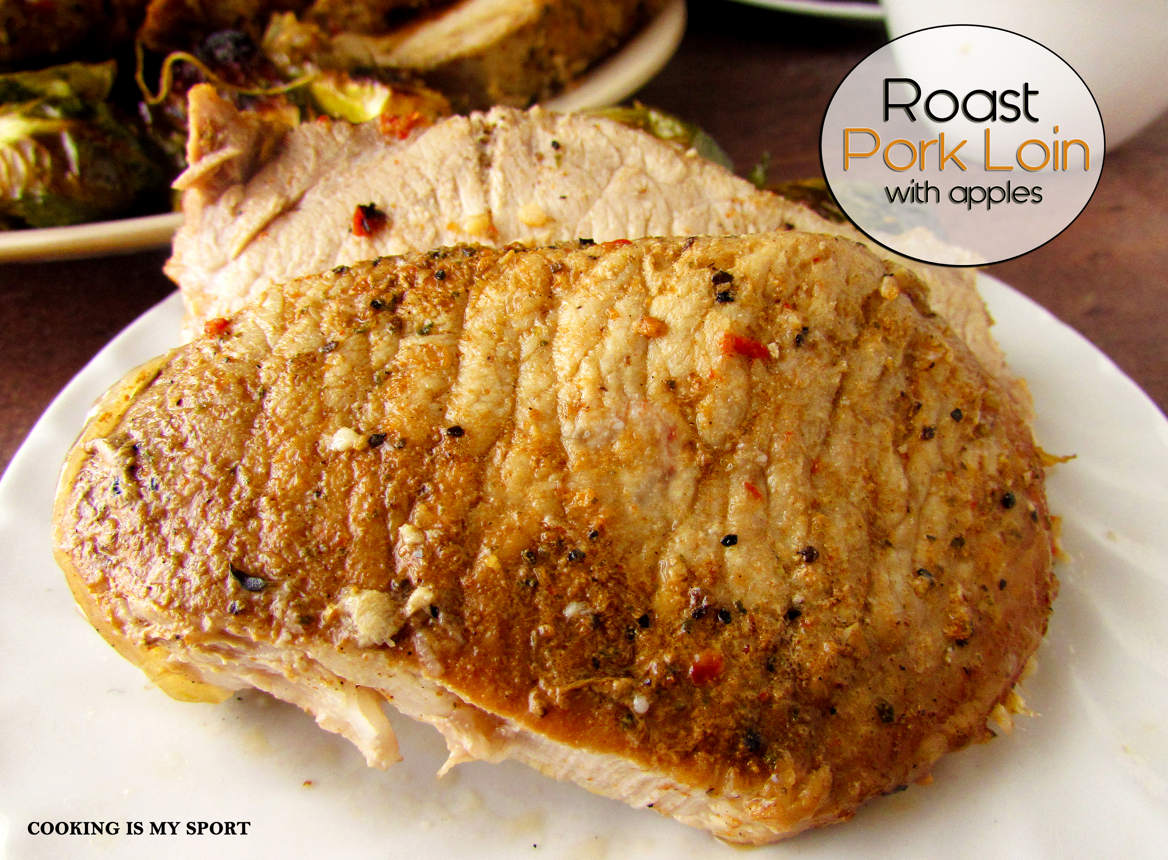 Roast Pork Loin with Apples   Cooking Is My Sport