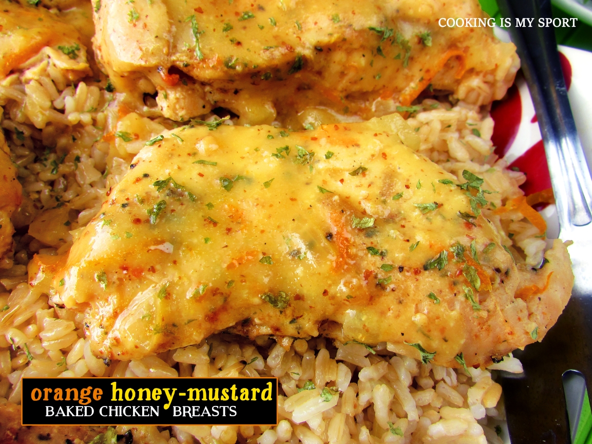 Orange Honey Mustard Baked Chicken Breasts | Cooking Is My ...