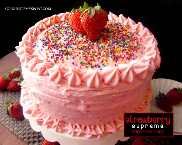 Strawberry Supreme Birthday Cake | Cooking Is My Sport