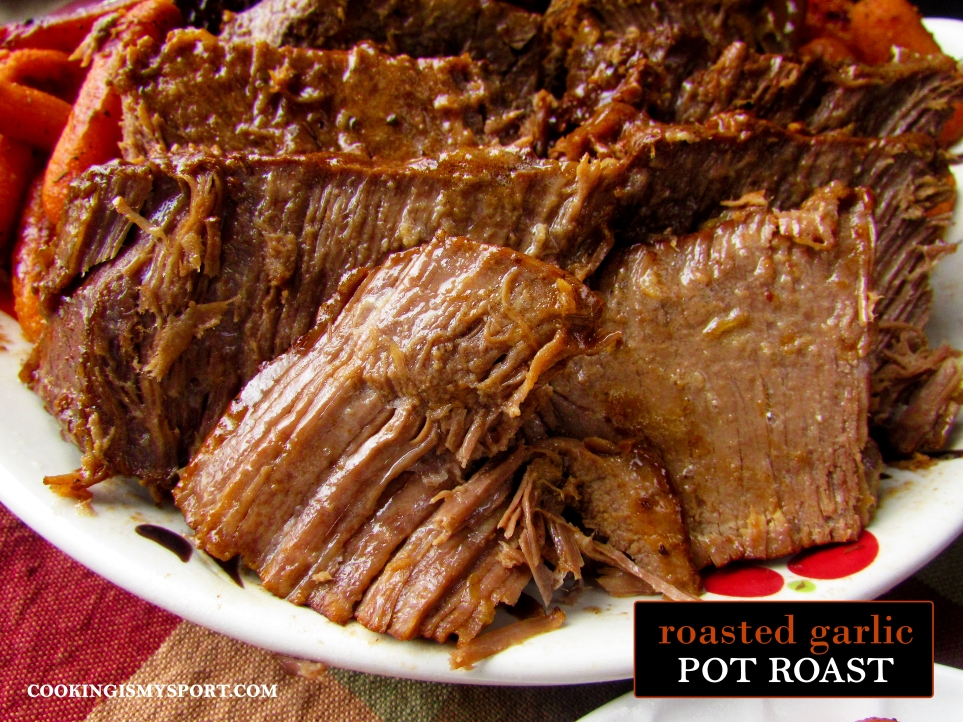Roasted Garlic Pot Roast | Cooking Is My Sport